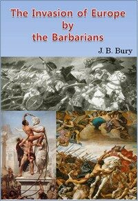 The Invasion of Europe by the Barbarians (English Version)